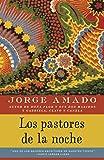 Amado, Jorge: Los pastores de la noche (Vintage Espanol) (Spanish Edition)