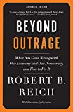 Reich, Robert B.: Beyond Outrage: Expanded Edition: What has gone wrong with our economy and our democracy, and how to fix it (Vintage)