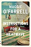 O'Farrell, Maggie: Instructions for a Heatwave (Vintage)