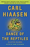 Hiaasen, Carl: Dance of the Reptiles: Rampaging Tourists, Marauding Pythons, Larcenous Legislators, Crazed Celebrities, and Tar-Balled Beaches: Selected Columns (Vintage Original)