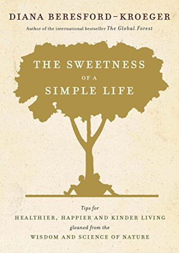 the-sweetness-of-a-simple-life-tips-for-healthier-happier-and-kinder-living-gleaned-from-the-wisdom-and
