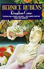 Kingdom Come by Bernice Rubens