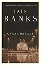 Canal Dreams by Iain Banks