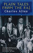 Plain Tales from the Raj by Charles Allen
