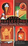 Biddlecombe, Peter: French Lessons in Africa : Travels with My Briefcase through French Africa