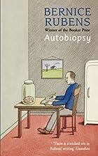Autobiopsy by Bernice Rubens