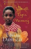 Danticat, Edwidge: Breath, Eyes, Memory : A Novel
