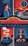 Biddlecombe, Peter: Around the World: On Expenses