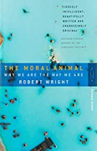 Moral Animal by Robert Wright