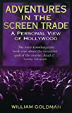 Goldman, William: Adventures in the Screen Trade: A Personal View of Hollywood