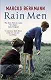 Berkmann, Marcus: Rain Men: The Madness of Cricket