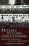 Goldhagen, Daniel Jonah: Hitler&#39;s Willing Executioners : Ordinary Germans and the Holocaust