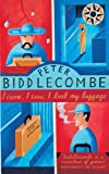 Biddlecombe, Peter: I Came I Saw I Lost My Luggage