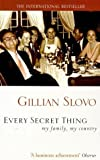 Slovo, Gillian: Every Secret Thing : My Family, My Country