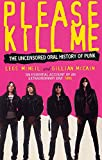 McNeil, Legs: Please Kill Me : The Uncensored Oral History of Punk