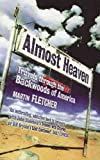 Fletcher, Martin: Almost Heaven: Travels Through the Backwoods of America