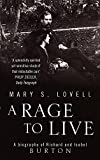 Lovell, Mary S.: A Rage to Live: A Biography of Richard and Isabel Burton
