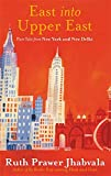 Ruth Prawer Jhabvala: East into Upper East