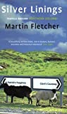 Fletcher, Martin: Silver Linings: Travels Around Northern Ireland