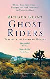 Grant, Richard: Ghost Riders: Travels with American Nomads