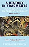 Vinen, Richard: A History in Fragments: Europe in the Twentieth Century