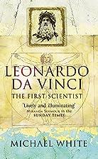 Leonardo: The First Scientist by Michael…