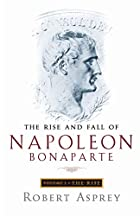 The Rise and Fall of Napoleon by Robert B.…