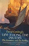 Cordingly, David: Life Among the Pirates: The Romance and the Reality
