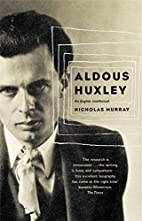 Aldous Huxley by Nicholas Murray