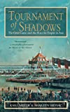 Meyer, Karl E.: Tournament of Shadows: The Great Game and the Race for Empire in Central Asia