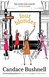Bushnell, Candace: Four Blondes