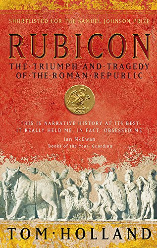 Cover of Rubicon: The Triumph and Tragedy of the Roman Republic by Tom Holland