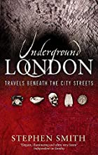 Underground London: travels beneath the city…