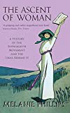Phillips, Melanie: The Ascent of Woman: A History of the Suffragette Movement