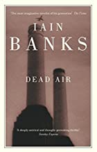 Dead Air by Iain Banks