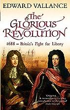 The Glorious Revolution: 1688 - Britain's…