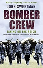Bomber Crew: Taking on the Reich by John…