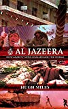 Miles, Hugh: Al Jazeera: The Inside Story of the Arab News Channel That Is Challenging the West