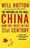 Hutton, Will: The Writing on the Wall: China and the West in the 21st Century