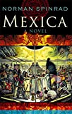 Spinrad, Norman: Mexica: A Novel