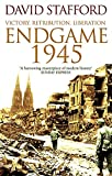 DAVID STAFFORD: Endgame 1945: Victory, Retribution, Liberation