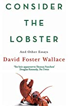 Consider The Lobster: Essays and Arguments:…