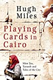 Miles, Hugh: Playing Cards in Cairo C