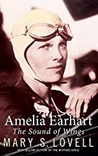 The Sound of Wings: The Life of Amelia…