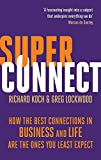 Koch, Richard: Superconnect: The Power of Networks and the Strength of Weak Links. Richard Koch, Greg Lockwood