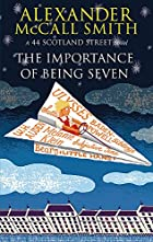 The Importance of Being Seven by Alexander…