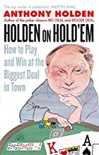 Holden on Hold'em: How to Play and Win…