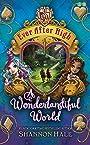 A Wonderlandiful World: Book 3 (Ever After High) - Shannon Hale