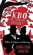 The Churchill Secret KBO by Jonathan Smith