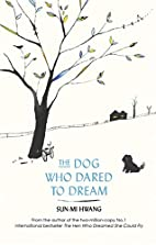 The Dog Who Dared to Dream by Sun-Mi Hwang